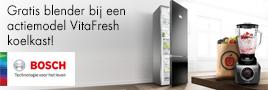 Bosch VitaFresh koelkasten actie